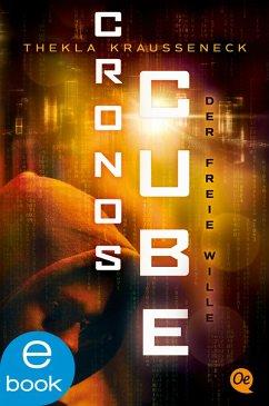 Der freie Wille / Cronos Cube Bd.3 (eBook, ePUB) - Kraußeneck, Thekla