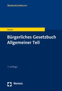 Bürgerliches Gesetzbuch Allgemeiner Teil - Faust, Florian