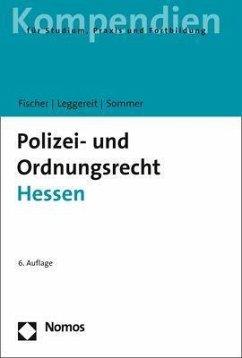 Polizei- und Ordnungsrecht Hessen - Fischer, Mattias G.; Leggereit, Rainer; Sommer, Jürgen