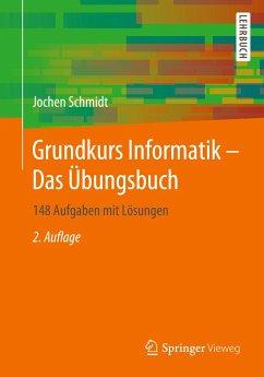 Grundkurs Informatik - Das Übungsbuch - Schmidt, Jochen