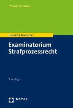 Examinatorium Strafprozessrecht - Heinrich, Bernd; Reinbacher, Tobias