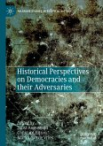 Historical Perspectives on Democracies and their Adversaries