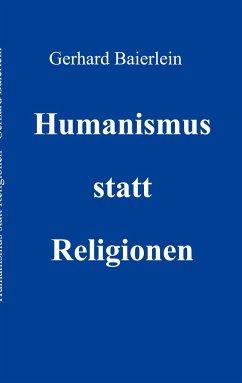 Humanismus statt Religionen