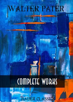 Walter Pater: Complete Writings (eBook, ePUB) - Books, Bauer; Pater, Walter