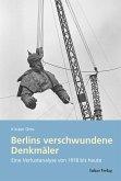 Berlins verschwundene Denkmäler (eBook, PDF)