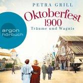 Oktoberfest 1900 - Träume und Wagnis (Gekürzte Lesung) (MP3-Download)