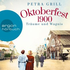 Oktoberfest 1900 - Träume und Wagnis (Gekürzte Lesung) (MP3-Download) - Grill, Petra