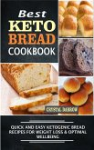 Best Keto Bread Quick And Easy Ketogenic Bread Recipes For Weight Loss & Optimal Wellbeing (eBook, ePUB)