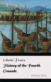 History of the Fourth Crusade (eBook, ePUB)