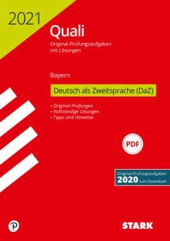 STARK Original-Prüfungen Quali Mittelschule 2021 - Deutsch als Zweitsprache (DaZ)- Bayern