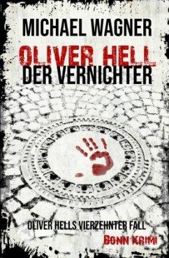 Oliver Hell - Der Vernichter