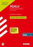 STARK Abiturprüfung Bayern 2021 - Wirtschaft/Recht