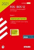 Abitur 2021 - FOS/BOS Bayern - Mathematik Technik 12. Klasse