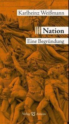 Nation - Weißmann, Karlheinz