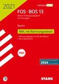 STARK Abiturprüfung FOS/BOS Bayern 2021 - Betriebswirtschaftslehre mit Rechnungswesen 13. Klasse