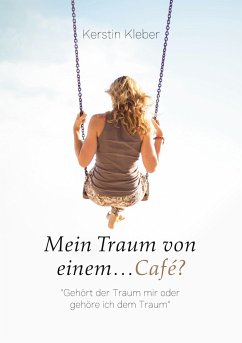 Mein Traum von einem...Café?
