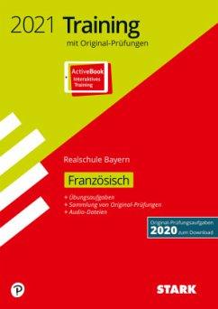 STARK Originalprüfungen und Training Abschlussprüfung Realschule 2021 - Französisch - Bayern