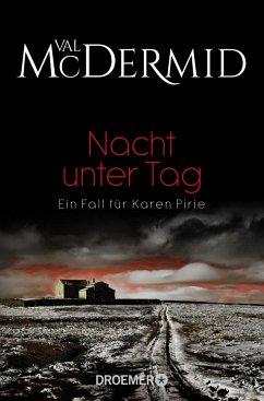 Nacht unter Tag / Karen Pirie Bd.2 - McDermid, Val