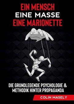 Ein Mensch - Eine Masse - Eine Marionette