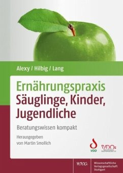 Ernährungspraxis Säuglinge, Kinder, Jugendliche - Alexy, Ute;Hilbig, Annett;Lang, Frauke