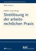 Streitlösung in der arbeitsrechtlichen Praxis (eBook, PDF)