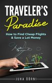 Traveler's Paradise - Cheap Flights (eBook, ePUB)