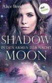 Shadow Moon - In den Armen der Nacht: Dritter Roman (eBook, ePUB)