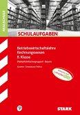 STARK Schulaufgaben Realschule - BwR 8. Klasse - Bayern