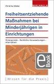Freiheitsentziehende Maßnahmen bei Minderjährigen in Einrichtungen (eBook, PDF)