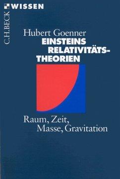 Einsteins Relativitätstheorien (eBook, PDF) - Goenner, Hubert