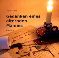 Gedanken eines alternden Mannes (eBook, ePUB) - Krause, Klaus