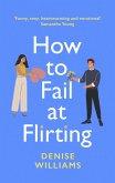 How to Fail at Flirting (eBook, ePUB)