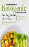 The Essential Ketogenic Diet CookBook For Beginners (eBook, ePUB)