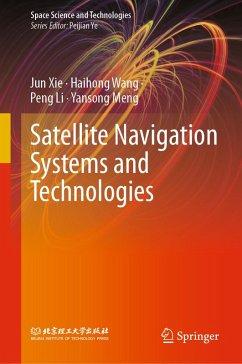 Satellite Navigation Systems and Technologies (eBook, PDF) - Xie, Jun; Wang, Haihong; Li, Peng; Meng, Yansong