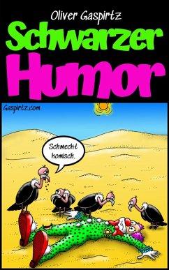 Schwarzer Humor (eBook, ePUB) - Gaspirtz, Oliver