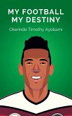 My Football My Destiny (eBook, ePUB)