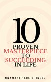 10 Proven Masterpiece To Succeeding In Life (eBook, ePUB)
