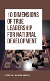 10 Dimensions of True Leadership for National Development (eBook, ePUB)