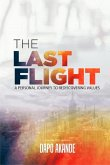 The Last Flight: A Personal Journey To Rediscovering Values (eBook, ePUB)