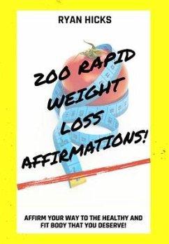 200 Rapid Weight Loss Affirmations (eBook, ePUB) - Hicks, Ryan