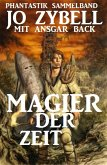 Magier der Zeit: Phantastik Sammelband (eBook, ePUB)