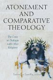 Atonement and Comparative Theology: The Cross in Dialogue with Other Religions