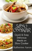 Quick & Easy Delicious Meals on Slow Cooker (eBook, ePUB)