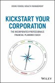Kickstart Your Corporation: The Incorporated Professional's Financial Planning Coach