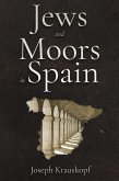 The Jews and Moors in Spain (eBook, ePUB)