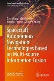 Spacecraft Autonomous Navigation Technologies Based on Multi-source Information Fusion (eBook, PDF)