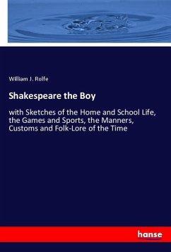 Shakespeare the Boy - Rolfe, William J.