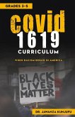 Covid 1619 Curriculum: When Racism Began in America Grades 3-5