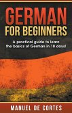 German For Beginners: A Practical Guide to Learn the Basics of German in 10 Days!