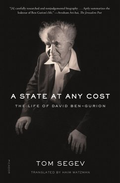 A State at Any Cost: The Life of David Ben-Gurion - Segev, Tom
